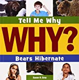 img - for Bears Hibernate (Tell Me Why?) book / textbook / text book
