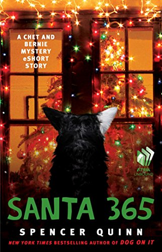Santa 365: A Chet and Bernie Mystery eShort Story (Kindle Single) (The Chet and Bernie Mystery Series)