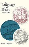 The Language of the Heart, 1600-1750 (New Cultural Studies)