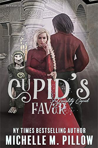 Cupid's Favor: Anniversary Edition (Naughty Cupid Book 3) (Pillows Naughty)