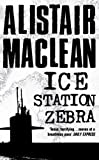 Front cover for the book Ice Station Zebra by Alistair MacLean