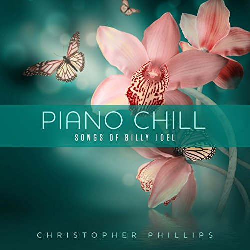 - Piano Chill: Songs of Billy Joel