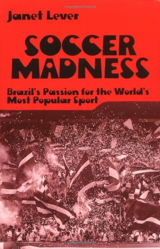 Soccer Madness: Brazil's Passion for the World's Most Popular Sport