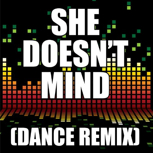 She Doesn't Mind (Dance - Mix Re