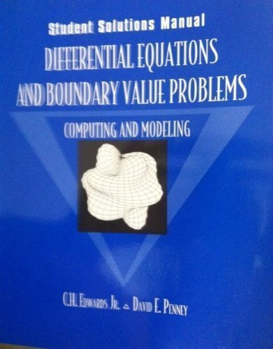 Differential Equations and Boundary Value Problems: Computing and Modeling : Student Solutions Manual