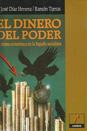 El Dinero Del Poder, La Trama Economica España Socialista