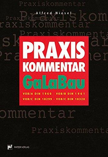 Praxis-Kommentar GaLaBau: VOB/DIN 1960, VOB/B DIN 1961 VOB/C DIN 18299, VOB/C DIN 18320