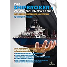 The Shipbroker's Working Knowledge: Dry Cargo Chartering in Practice
