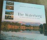 img - for The Waterberg: The Natural Splendour of a Forgotten Wilderness by David Holt-Biddle (2003-10-01) book / textbook / text book