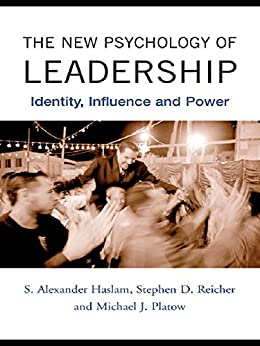 the new psychology of leadership identity influence and power pdf