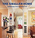 Smaller Home, The: Smart Designs for Your Home