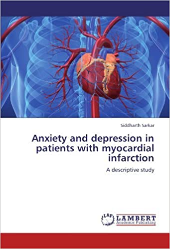 Book Anxiety and depression in patients with myocardial infarction: A descriptive study by Siddharth Sarkar (2012-06-16)
