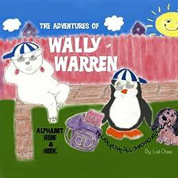 Adventures of Wally and Warren: Alphabet Hide-and-Seek (The Adventures of Wally and Warren Book 1)