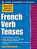 Practice Makes Perfect: French Verb Tenses