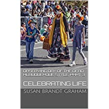 Observing Day of the Dead Albuquerque Style, Part 3: Celebrating Life (As Seen in New Mexico... Book 4)
