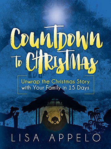 countdown to christmas unwrap the christmas story with your family in 15 days by - Christmas Devotional Stories