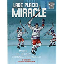 Lake Placid Miracle: When U.S. Hockey Stunned the World (Greatest Sports Moments)