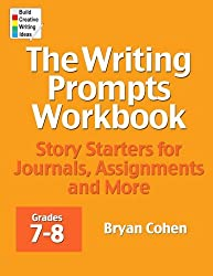 The Writing Prompts Workbook, Grades 7-8: Story Starters for Journals, Assignments and More