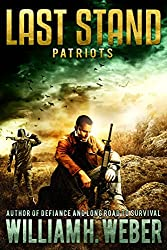 Last Stand: Patriots (A Post-Apocalyptic, EMP-Survival Thriller Book 2) (The Last Stand Series)