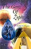 The Gems of Zephron, Charlize Worthington, 1466953276