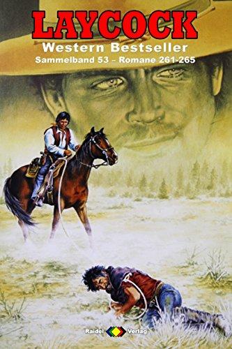 Laycock Western Sammelband 53: Romane 261-265 (5 Western-Romane) (German Edition)