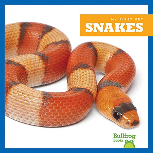 Pet Snakes - Snakes (Bullfrog Books: My First Pet)