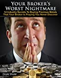 Your Broker's Worst Nightmare: 14 Industry Secrets To Buying Gold & Silver That Your Broker Is Praying You Never Discover