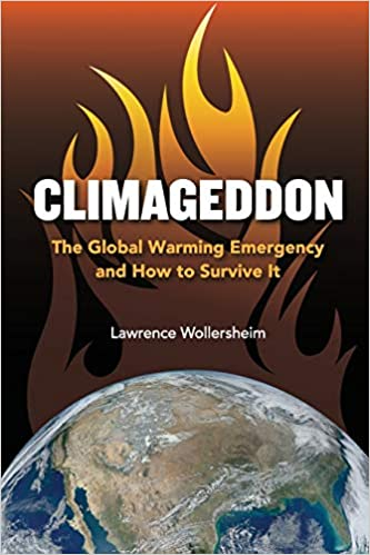 The Global Warming Emergency /& How To Survive It Climageddon