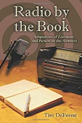 Radio by the Book: Adaptations of Literature and Fiction on the Airwaves