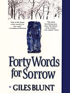 Forty Words for Sorrow: A Thriller