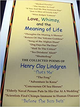 Love Whimsy And The Meaning Of Life The Collected Poems Of Henry