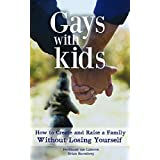 The Definitive Parenting Handbook for Gay Dads: Everything You Need to Know About Becoming a Dad and Raising Happy, Healthy, Successful Kids