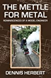 The Mettle For Metal: Reminiscences of a Model Engineer