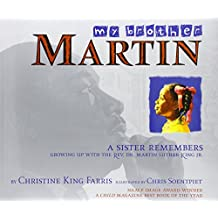 My Brother Martin: A Sister Remembers Growing Up with the Rev. Dr. Martin Luther King Jr.