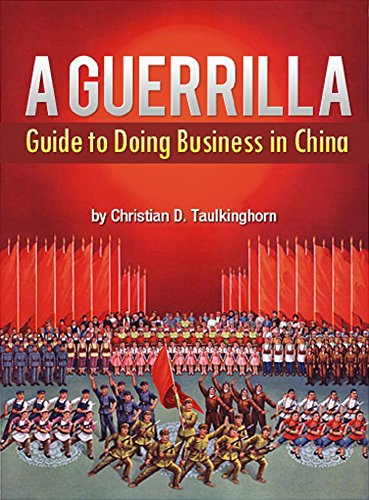 F.r.e.e A Guerrilla Guide to Doing Business in China KINDLE