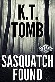 Sasquatch Found (Sasquatch Series Book 2)