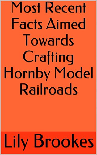 Most Recent Facts Aimed Towards Crafting Hornby Model Railroads ()