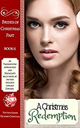 Historical Romance: A Christmas Redemption (Brides of Christmas Past Book Book 6)