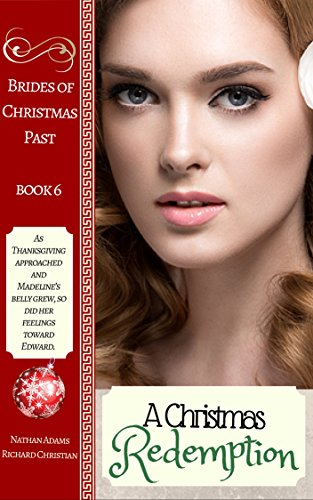 Historical Romance: A Christmas Redemption (Brides of Christmas Past Book Book 6) (Western New England College)