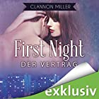First Night - Der Vertrag (First 1) Hörbuch von Clannon Miller Gesprochen von: Eni Winter, Oliver Wronka