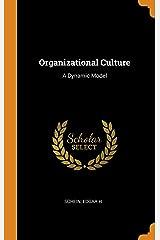 Organizational Culture: A Dynamic Model Hardcover