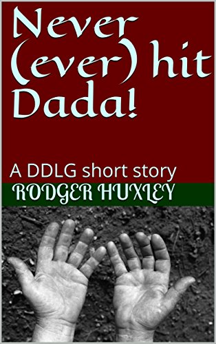 Never (ever) hit Dada!: A DDLG short story (Daddy and his Princess Book 1) (English Edition)