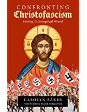 Confronting Christofascism: Healing the Evangelical Wound