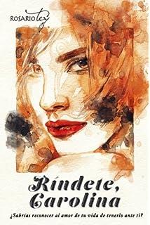 Ríndete, Carolina (Romántica): Amazon.es: Rosario Tey Rueda: Libros