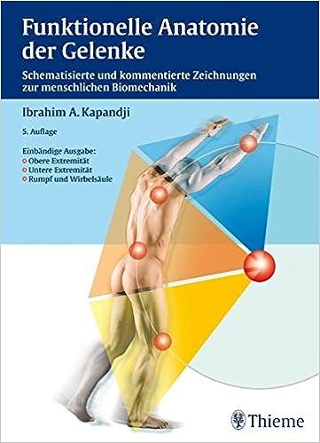 Funktionelle Anatomie der Gelenke. Obere Extremität - Untere ...