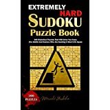 Extremely Hard Sudoku Puzzle Book: 300 Diabolical Puzzles That Will Drive You Crazy (For Adults And Seniors Who Are Seeking A Short Life Span)