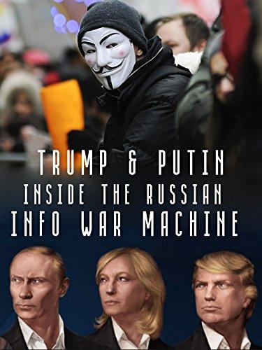 Inside the Russian Info War Machine