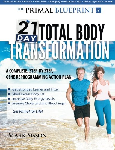 The Primal Blueprint 21-Day Total Body Transformation: A step-by-step, gene reprogramming action -