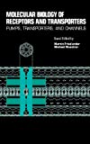 Molecular Biology of Receptors and Transporters : Pumps, Transporters and Channels, , 0123645395