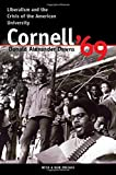 img - for Cornell '69: Liberalism and the Crisis of the American University book / textbook / text book